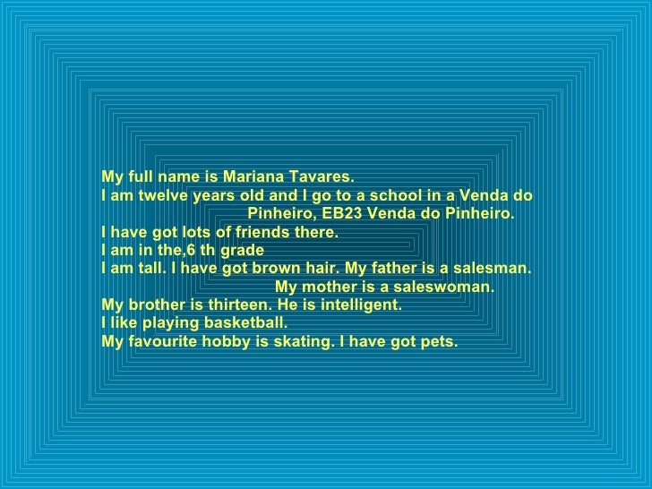 My full name is Mariana Tavares. I am twelve years old and I go to a school in a Venda do  Pinheiro, EB23 Venda do Pinheir...