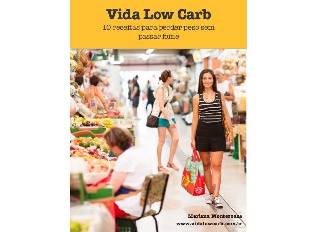 Vida Low Carb 10 receitas para perder peso sem passar fome Mariana Montezzana www.vidalowcarb.com.br
