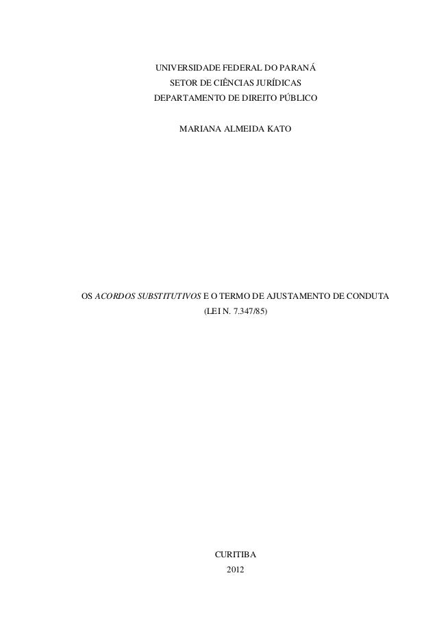 UNIVERSIDADE FEDERAL DO PARANÁ SETOR DE CIÊNCIAS JURÍDICAS DEPARTAMENTO DE DIREITO PÚBLICO MARIANA ALMEIDA KATO OS ACORDOS...