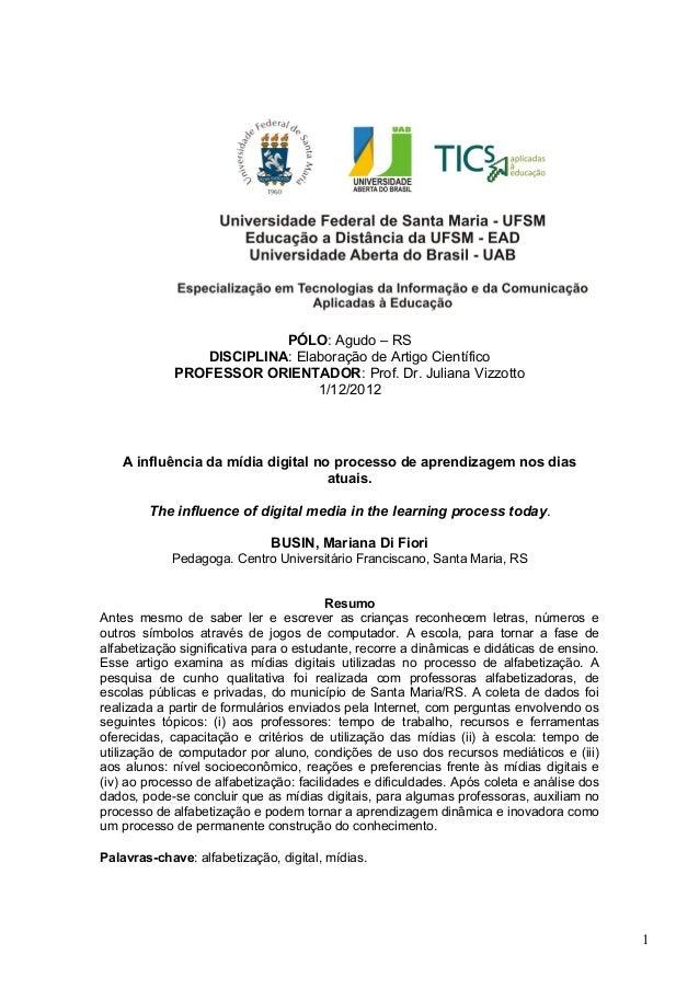 PÓLO: Agudo – RSDISCIPLINA: Elaboração de Artigo CientíficoPROFESSOR ORIENTADOR: Prof. Dr. Juliana Vizzotto1/12/2012A infl...