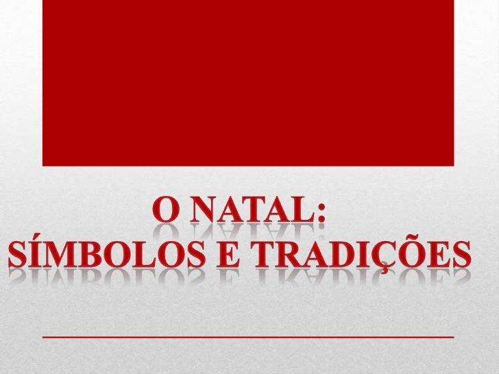 - ÁRVORE DE NATAL- PRESÉPIOS- MISSA DO GALO- POSTAIS DE NATAL- PAI NATAL- PRESENTES DE NATAL- FINAL