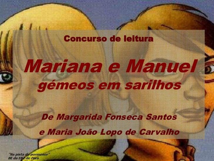 Concurso de leituraMariana e Manuel gémeos em sarilhos De Margarida Fonseca Santos e Maria João Lopo de Carvalho