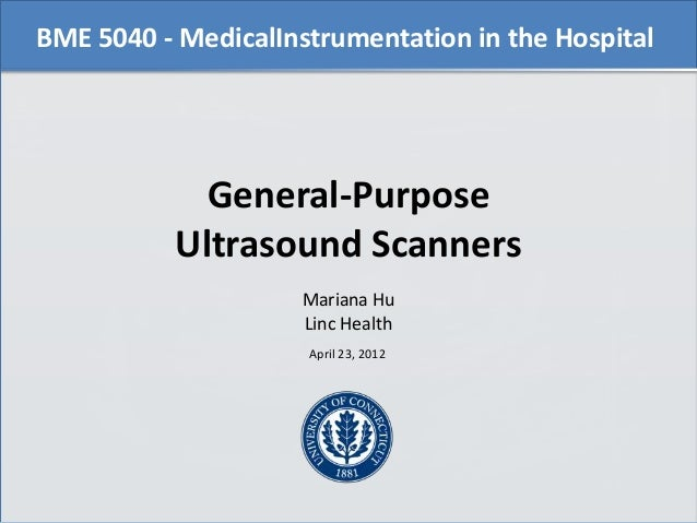 BME 5040 - MedicalInstrumentation in the Hospital             General-Purpose           Ultrasound Scanners               ...