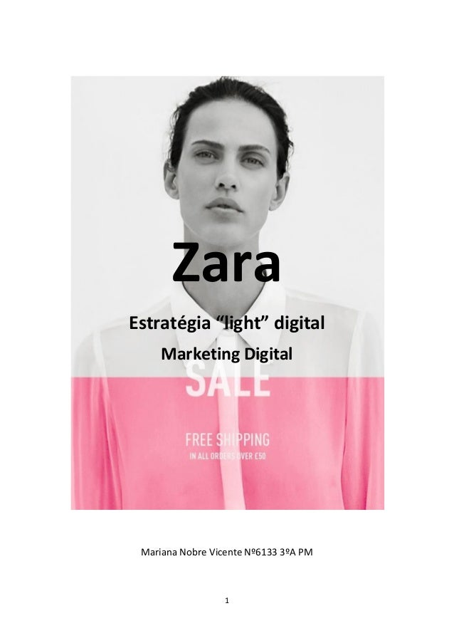 "1 Zara Estratégia ""light"" digital Marketing Digital Mariana Nobre Vicente Nº6133 3ºA PM"