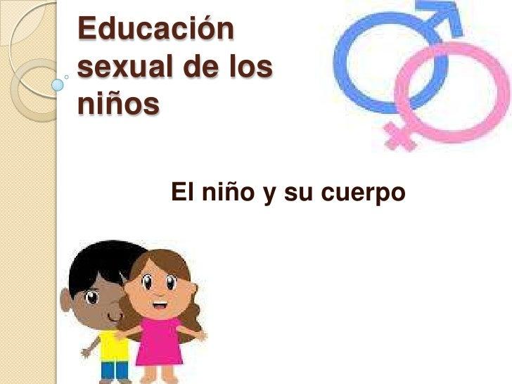 Educaciónsexual de losniños      El niño y su cuerpo