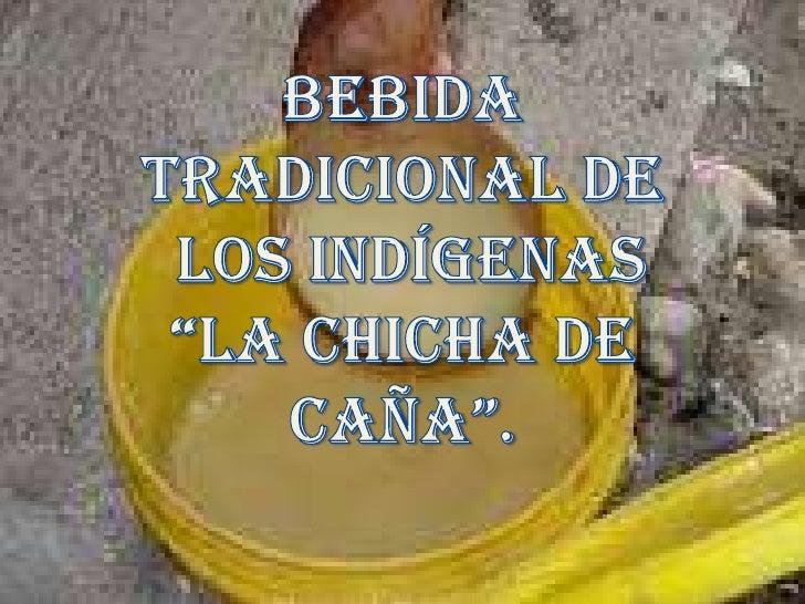 La chicha es utilizada por los indígenas  nasa para festejar fechas como :. Mingas ( trabajos comunitarios). Bailes autóct...