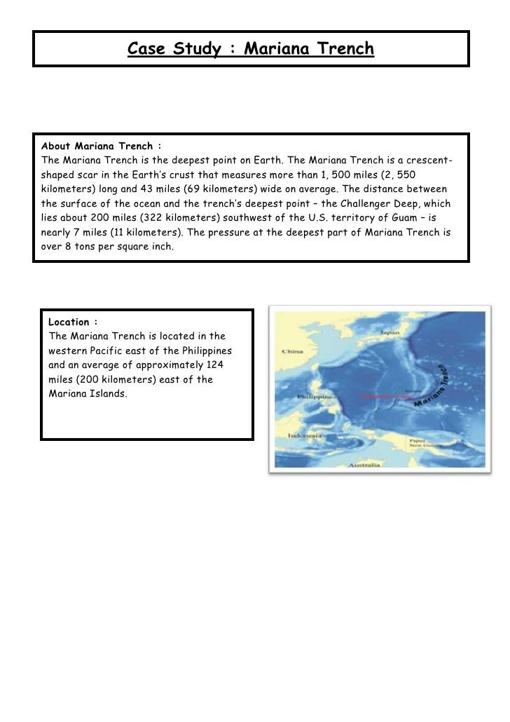 Case Study : Mariana TrenchAbout Mariana Trench :The Mariana Trench is the deepest point on Earth. The Mariana Trench is a...