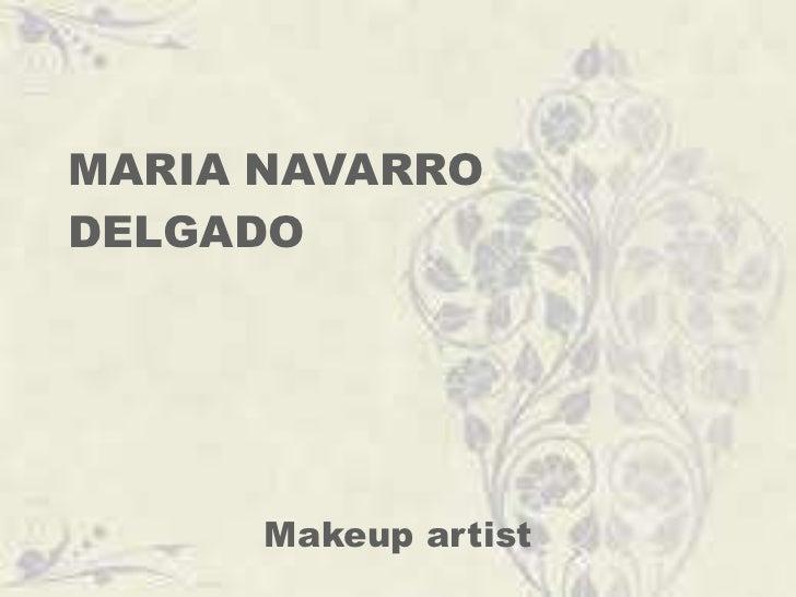 MARIA NAVARRO DELGADO Makeup artist