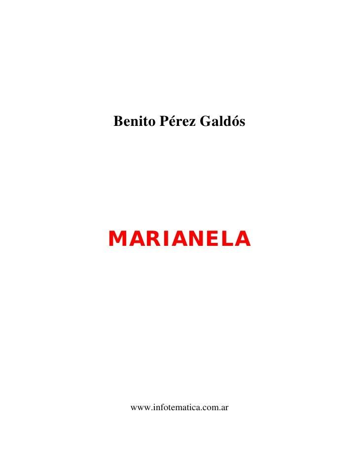 Benito Pérez Galdós     MARIANELA       www.infotematica.com.ar