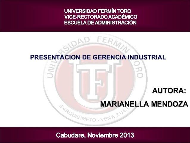 PRESENTACION DE GERENCIA INDUSTRIAL  AUTORA: MARIANELLA MENDOZA
