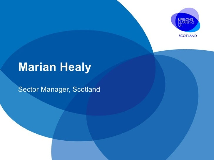 Marian Healy Sector Manager, Scotland