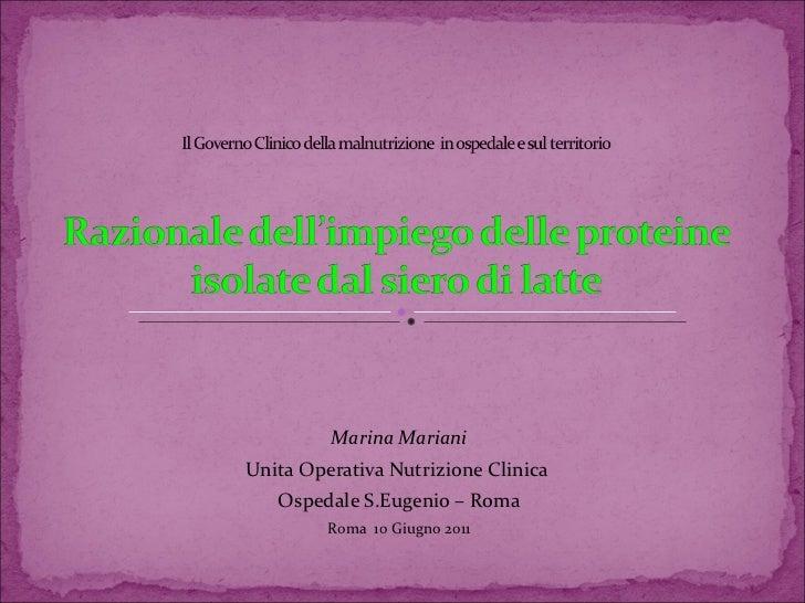 Marina Mariani Unita Operativa Nutrizione Clinica  Ospedale S.Eugenio – Roma Roma  10 Giugno 2011