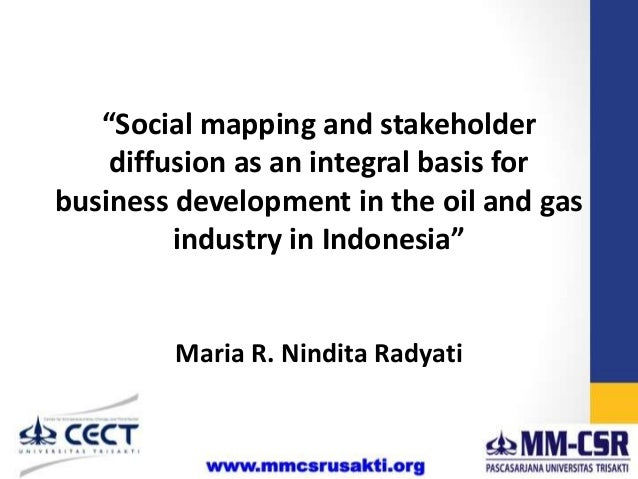 """Social mapping and stakeholder diffusion as an integral basis for business development in the oil and gas industry in Ind..."