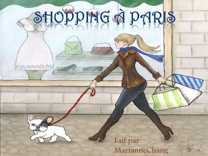 SHOPPING À paris<br />Fait par MarianneChang<br />
