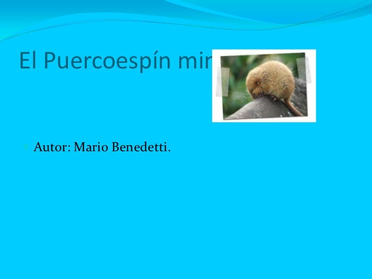 El Puercoespín mimoso Autor: Mario Benedetti.