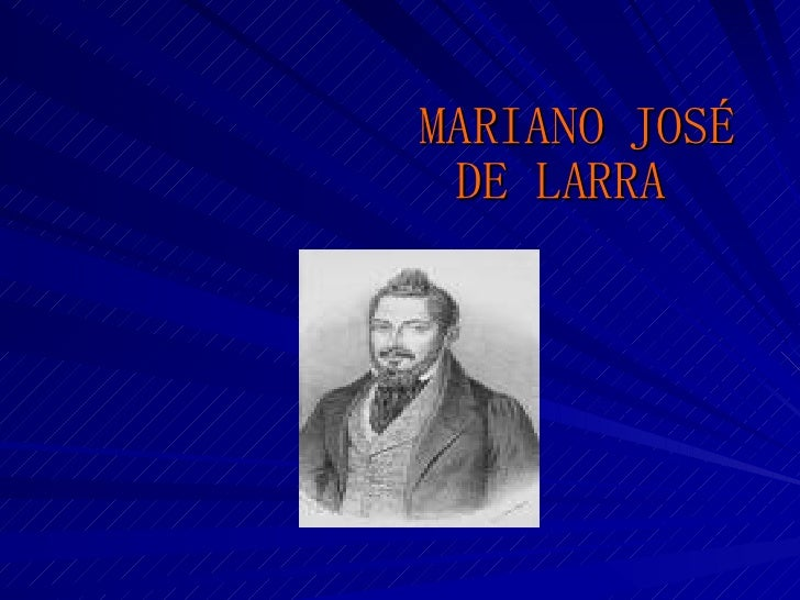 MARIANO JOSÉ DE LARRA