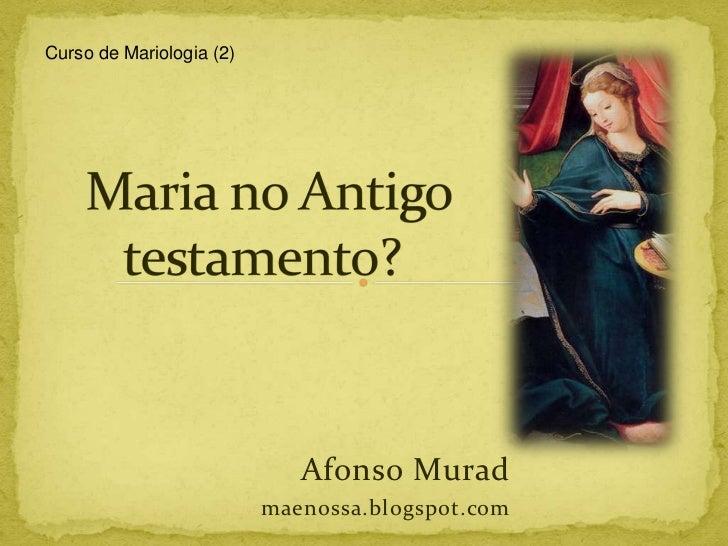 Curso de Mariologia (2)                             Afonso Murad                          maenossa.blogspot.com