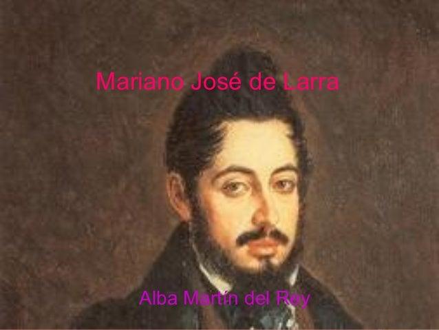 Mariano José de Larra   Alba Martín del Rey