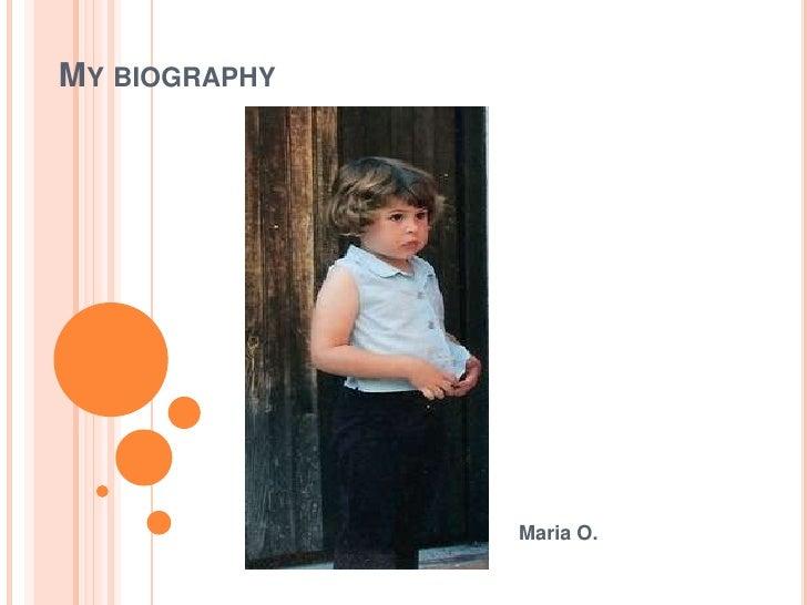 Mybiography<br />Maria O.<br />