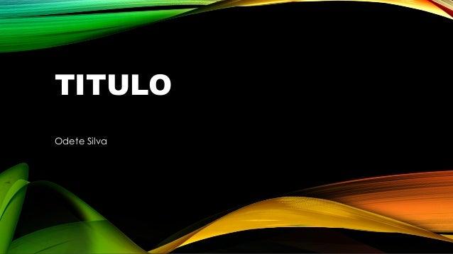 TITULO Odete Silva