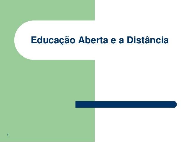 Educação Aberta e a Distância  ,