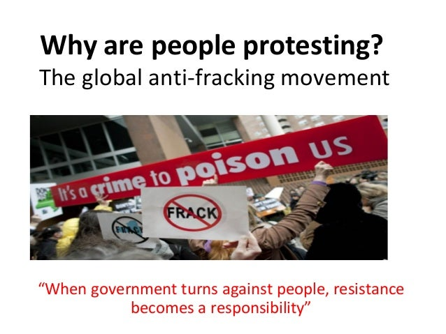 """Why are people protesting? The global anti-fracking movement """"When government turns against people, resistance becomes a r..."""