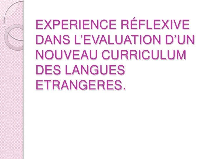 EXPERIENCE RÉFLEXIVE DANS L'EVALUATION D'UN NOUVEAU CURRICULUM DES LANGUES ETRANGERES.<br />