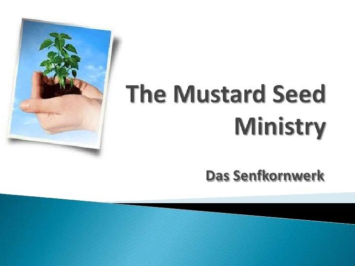 The Mustard Seed Ministry<br />Das Senfkornwerk<br />