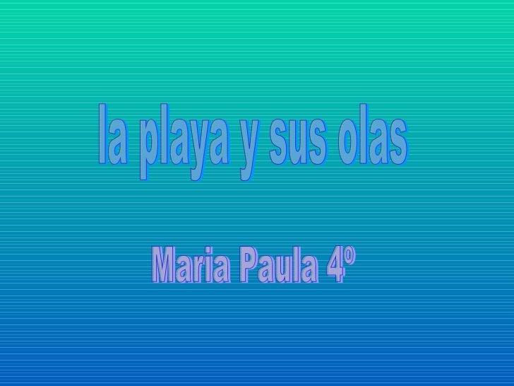 la playa y sus olas Maria Paula 4º