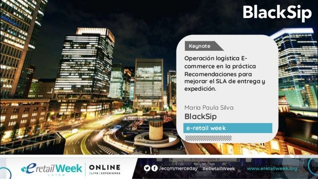 Maria Paula Silva BlackSip Operación logística E- commerce en la práctica Recomendaciones para mejorar el SLA de entrega y...
