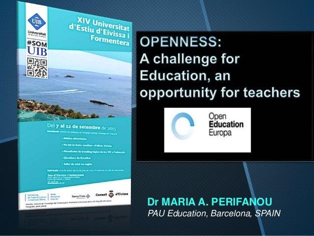 Dr MARIA A. PERIFANOU PAU Education, Barcelona, SPAIN