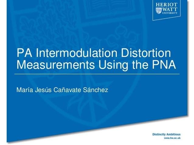 PA Intermodulation Distortion Measurements Using the PNA María Jesús Cañavate Sánchez