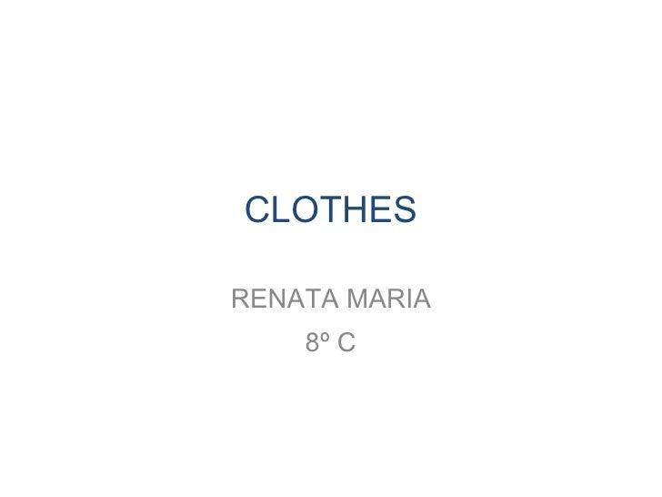 CLOTHES RENATA MARIA 8º C
