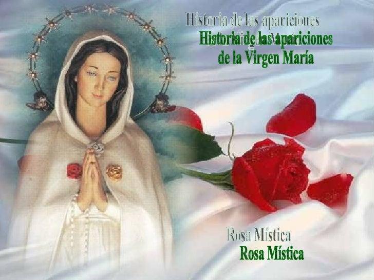 Historia de las apariciones  de la Virgen María Rosa Mística