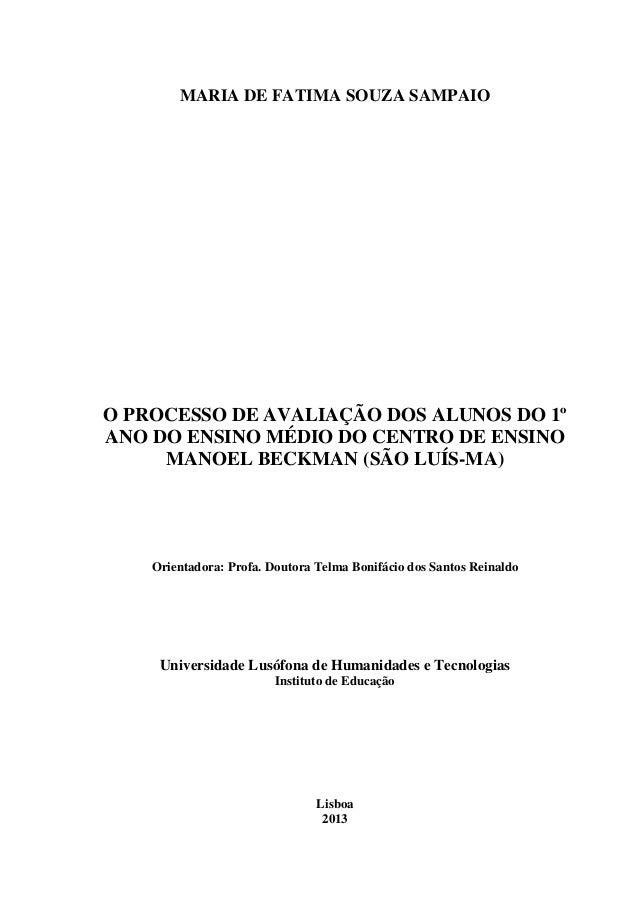 MARIA DE FATIMA SOUZA SAMPAIOO PROCESSO DE AVALIAÇÃO DOS ALUNOS DO 1ºANO DO ENSINO MÉDIO DO CENTRO DE ENSINO     MANOEL BE...