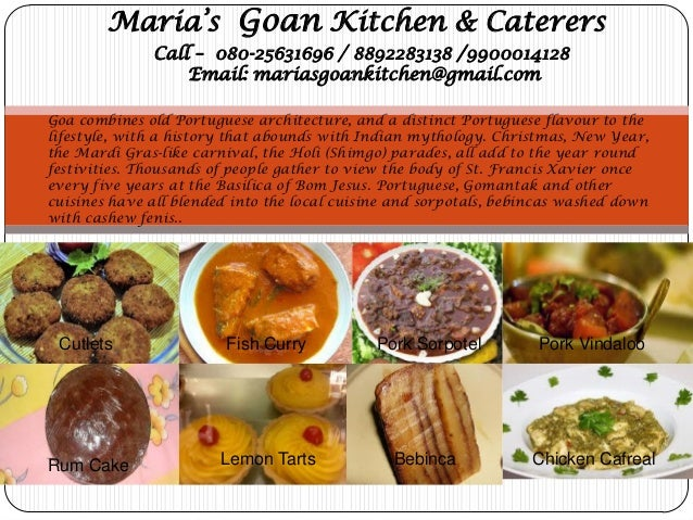 Maria's Goan Kitchen & Caterers  Call – 080-25631696 / 8892283138 /9900014128  Email: mariasgoankitchen@gmail.com  Goa com...