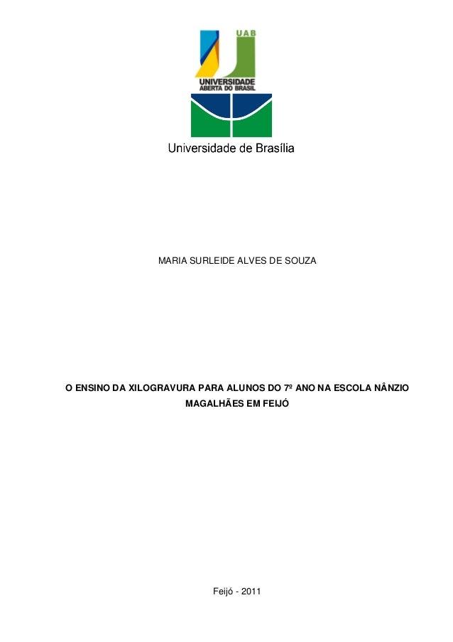 MARIA SURLEIDE ALVES DE SOUZAO ENSINO DA XILOGRAVURA PARA ALUNOS DO 7º ANO NA ESCOLA NÂNZIO                     MAGALHÃES ...