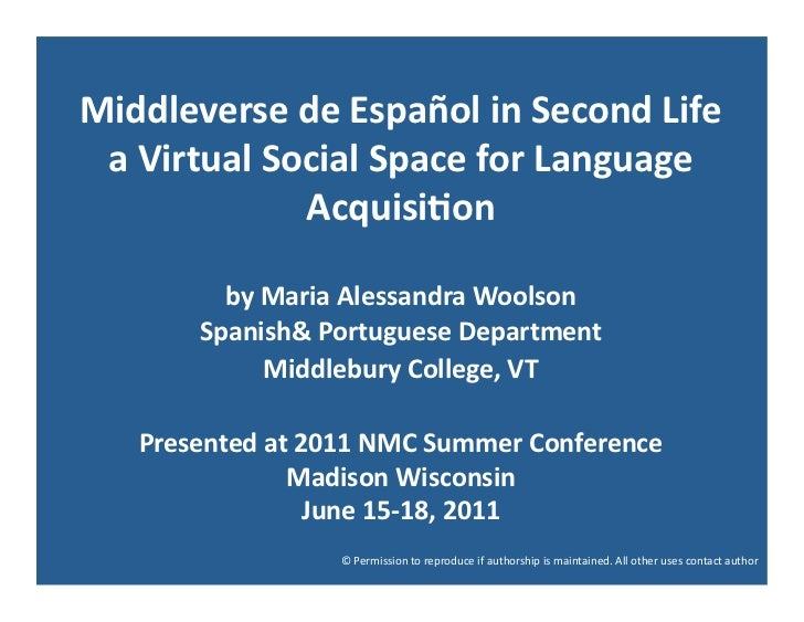 Middleverse	  de	  Español	  in	  Second	  Life	  	   a	  Virtual	  Social	  Space	  for	  Language	                     A...