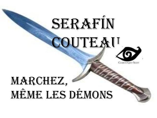 Serafín Couteau Marchez, même les démons