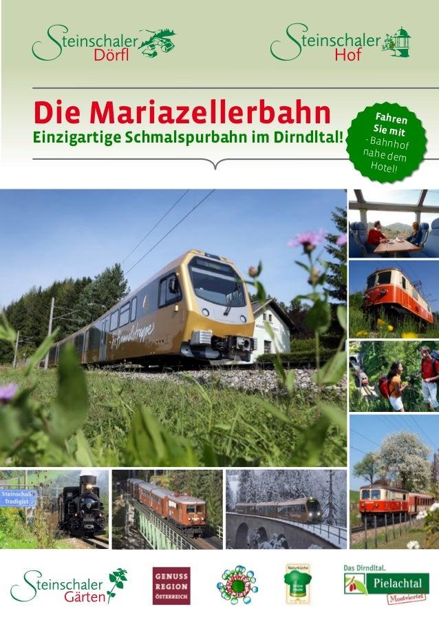 Die Mariazellerbahn Einzigartige Schmalspurbahn im Dirndltal! Fahren Sie mit - Bahnhofnahe dem Hotel!