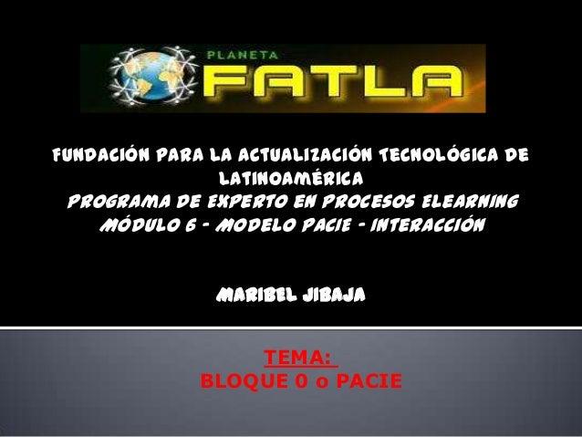 Fundación para la Actualización Tecnológica de                Latinoamérica Programa de Experto en Procesos Elearning    M...