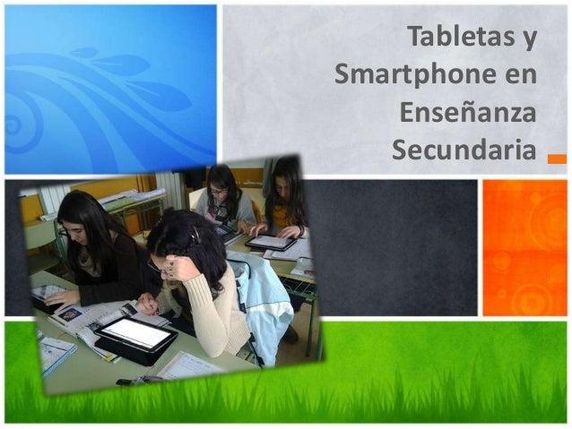 Tabletas y Smartphone en Enseñanza Secundaria
