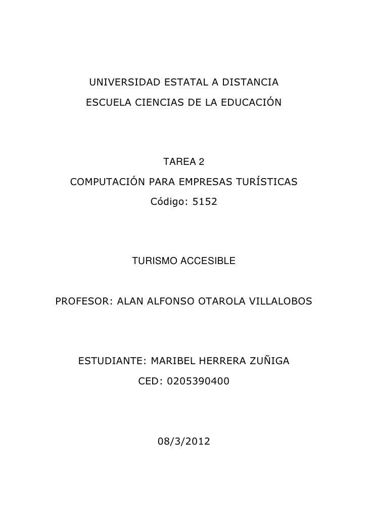 UNIVERSIDAD ESTATAL A DISTANCIA    ESCUELA CIENCIAS DE LA EDUCACIÓN                 TAREA 2  COMPUTACIÓN PARA EMPRESAS TUR...