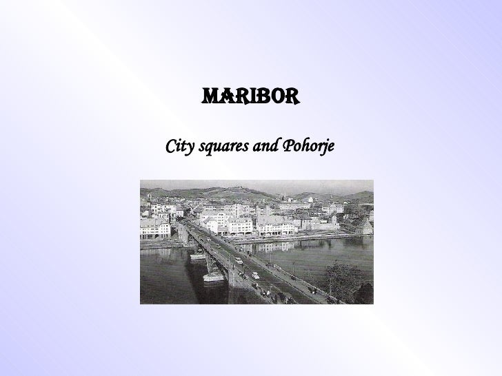 MARIBOR City squares and Pohorje