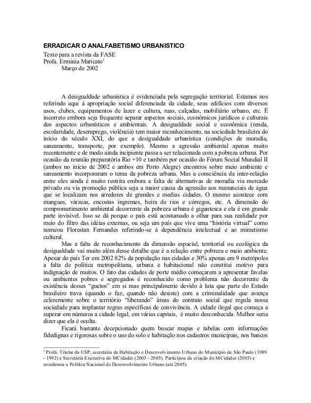 ERRADICAR O ANALFABETISMO URBANISTICO Texto para a revista da FASE Profa. Erminia Maricato1 Março de 2002  A desigualdade ...
