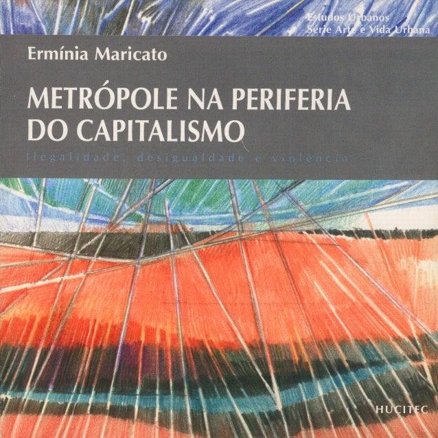 Maricato, e. metrópole na periferia do capitalismo