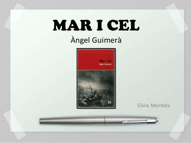 MAR I CEL Àngel Guimerà                 Sílvia Montals