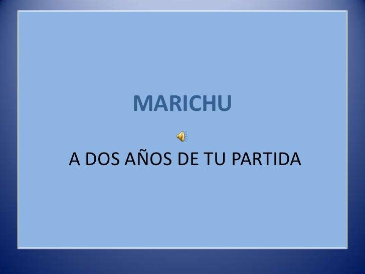 MARICHUA DOS AÑOS DE TU PARTIDA