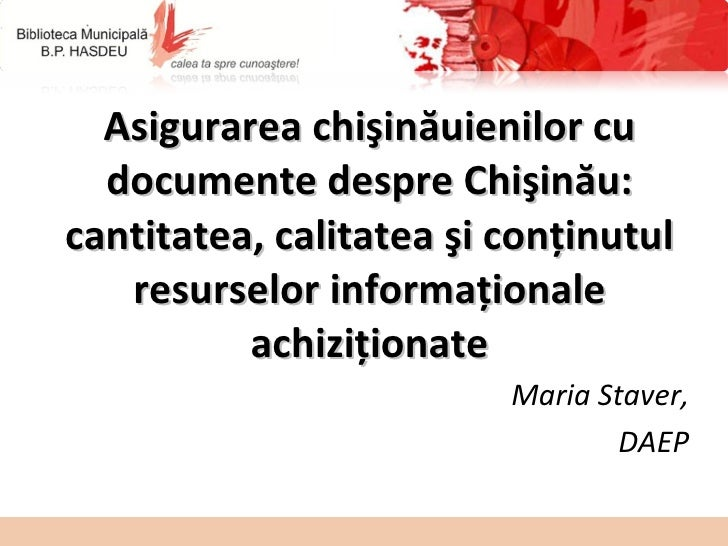 Asigurarea chişinăuienilor cu documente despre Chişinău: cantitatea, calitatea şi conţinutul resurselor informaţionale ach...