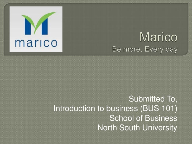 Submitted To,Introduction to business (BUS 101)                 School of Business             North South University